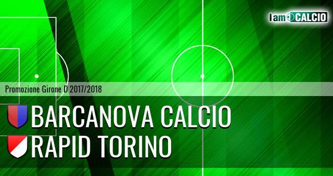 Barcanova Calcio - Rapid Torino