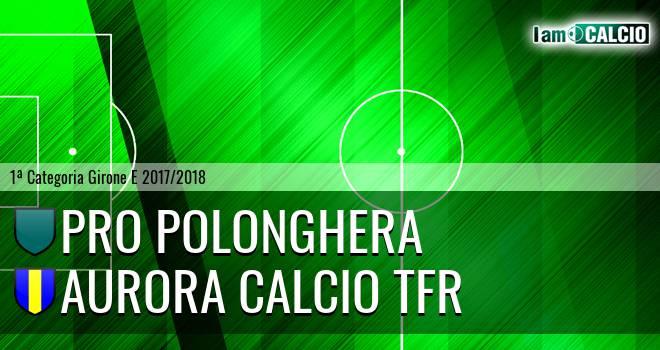 Pro Polonghera - Aurora Calcio TFR