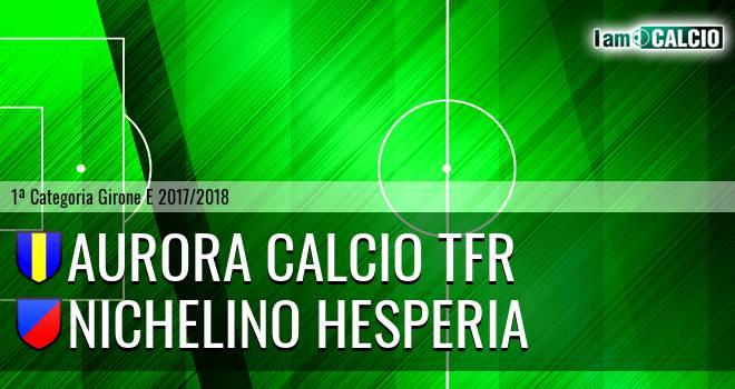 Aurora Calcio TFR - Nichelino Hesperia
