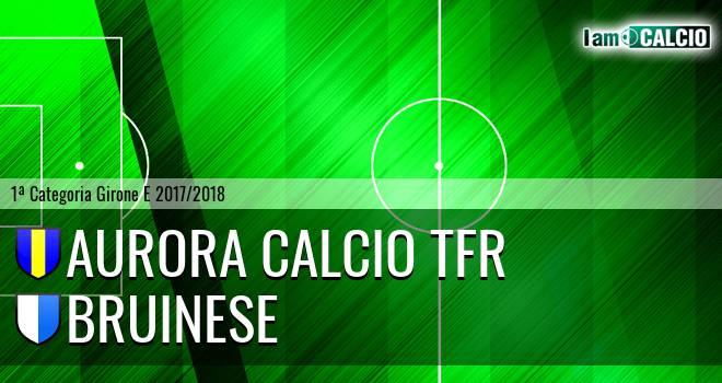 Aurora Calcio TFR - Bruinese