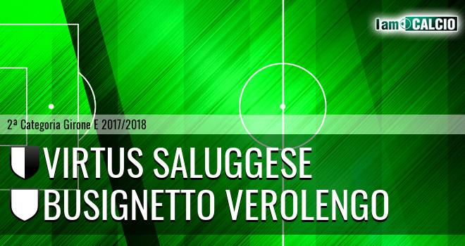 Virtus Saluggese - Busignetto Verolengo