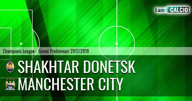 Shakhtar Donetsk - Manchester City