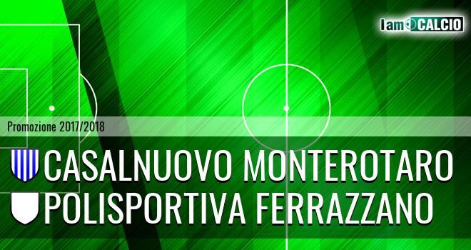 Casalnuovo Monterotaro - Polisportiva Ferrazzano