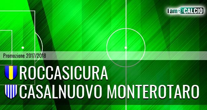 Roccasicura - Casalnuovo Monterotaro