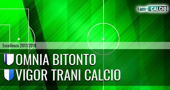 Omnia Bitonto - Vigor Trani Calcio