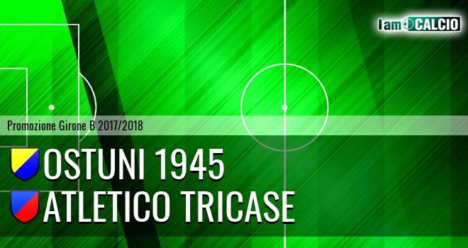 Ostuni 1945 - Atletico Tricase