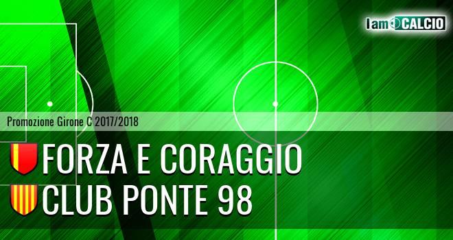 Forza e Coraggio - Club Ponte 98