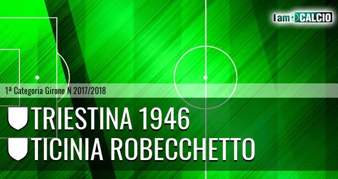 Triestina 1946 - Ticinia Robecchetto