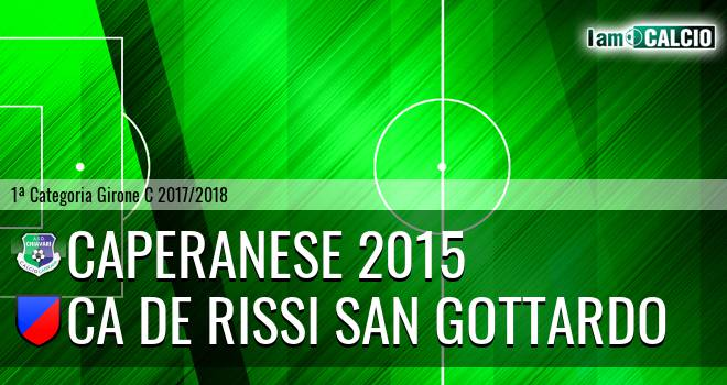 Caperanese 2015 - Ca De Rissi San Gottardo