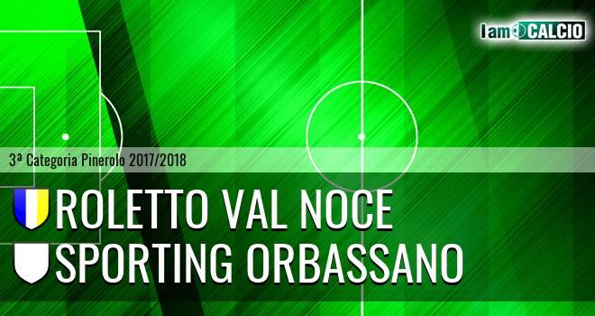 Roletto Val Noce - Sporting Orbassano