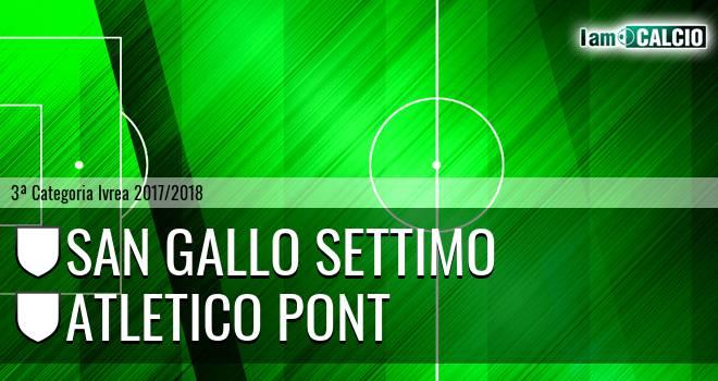 San Gallo Settimo - Atletico Pont
