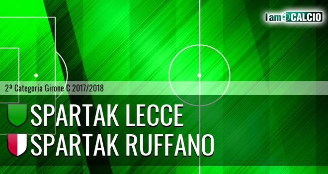 Spartak Lecce - Spartak Ruffano