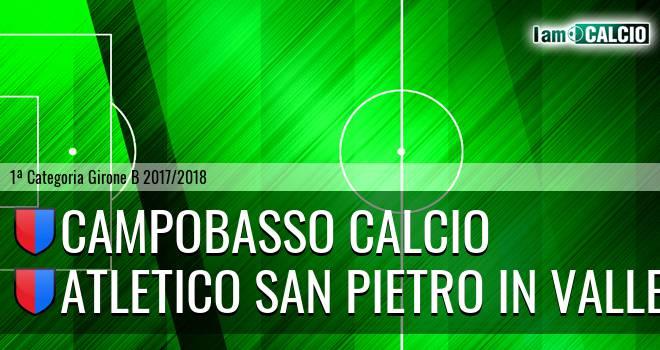 Campobasso Calcio - Atletico San Pietro in Valle