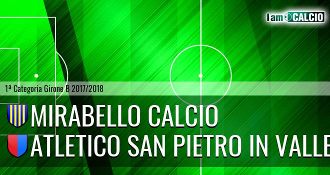 Mirabello Calcio - Atletico San Pietro in Valle