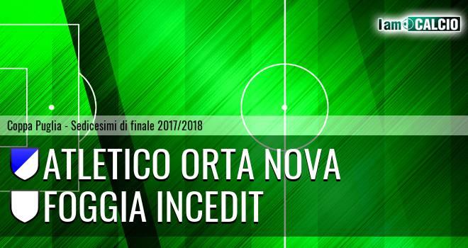Atletico Orta Nova - Foggia Incedit