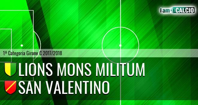 Lions Mons Militum - San Valentino