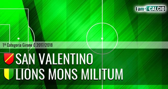 San Valentino - Lions Mons Militum