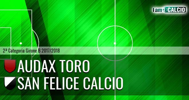 Audax Toro - San Felice Calcio