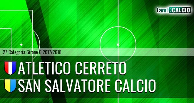 Atletico Cerreto - San Salvatore Calcio