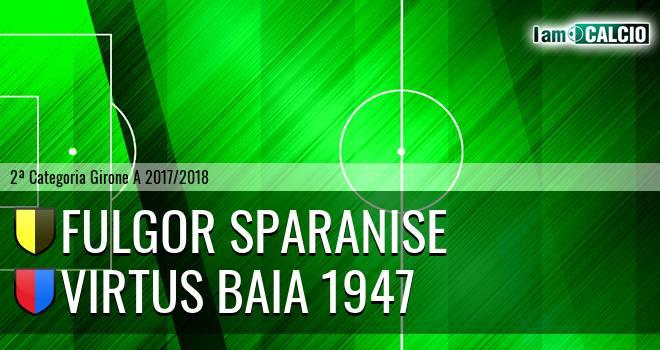 Fulgor Sparanise - Virtus Baia 1947