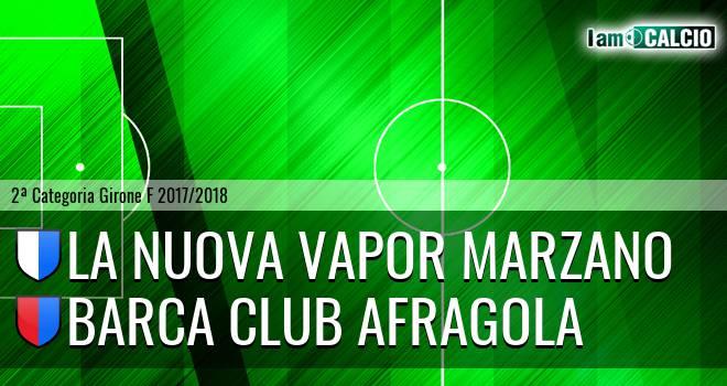 La Nuova Vapor Marzano - Barca Club Afragola