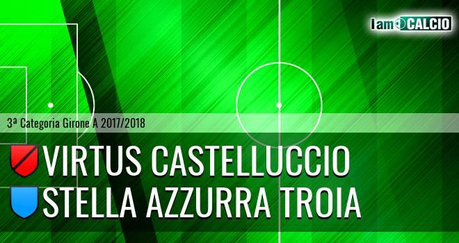 Virtus Castelluccio - Stella Azzurra Troia