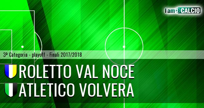 Roletto Val Noce - Atletico Volvera