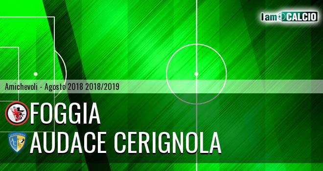 Foggia - Audace Cerignola 2-0. Cronaca Diretta 12/08/2018
