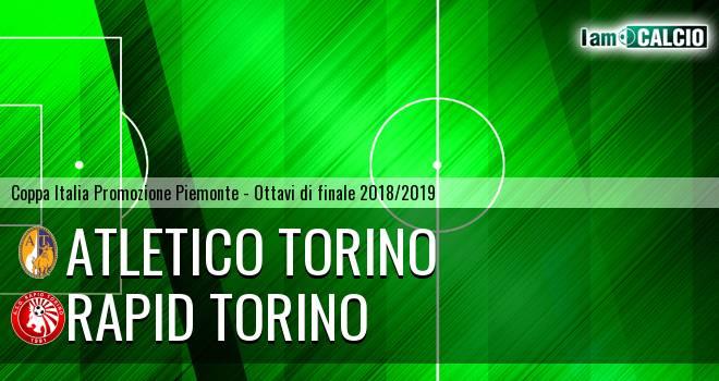 Rapid Torino - Atletico Torino
