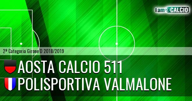 Aosta Calcio 511 - Polisportiva Valmalone