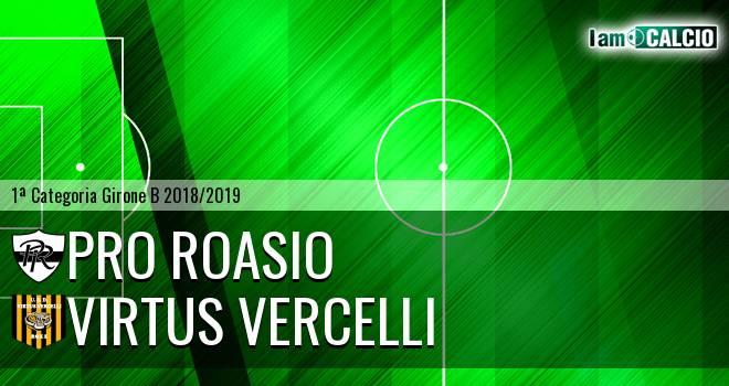 Pro Roasio - Virtus Vercelli