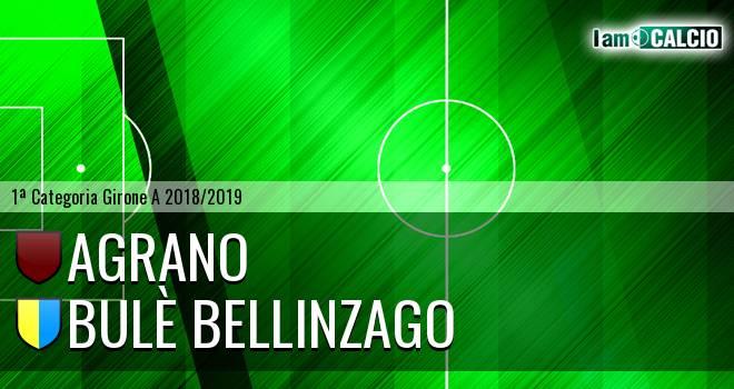 Agrano - Bulè Bellinzago