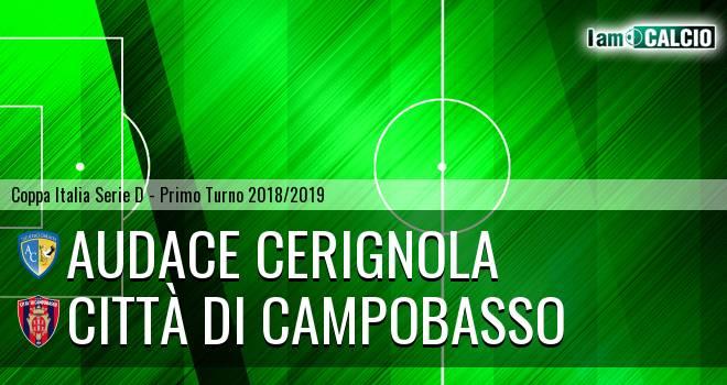 Audace Cerignola - Città di Campobasso 5-0. Cronaca Diretta 02/09/2018