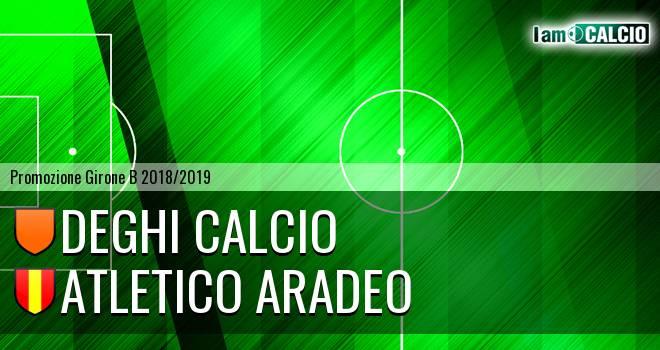 Deghi Calcio - Atletico Aradeo