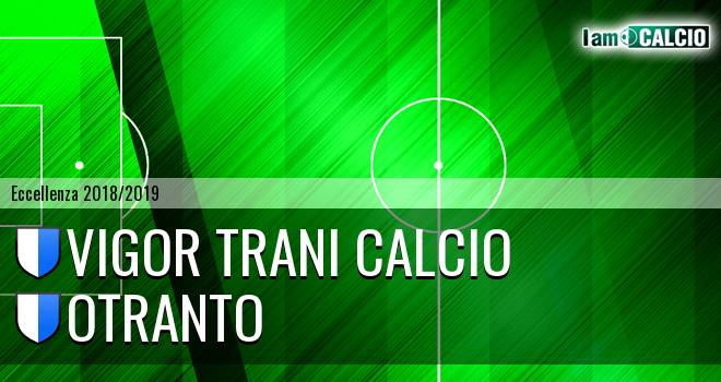 Vigor Trani Calcio - Otranto