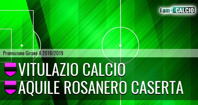 Vitulazio Calcio - Aquile Rosanero Caserta