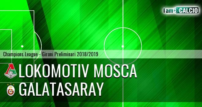 Lokomotiv Mosca - Galatasaray