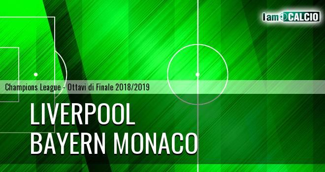 Liverpool - Bayern Monaco