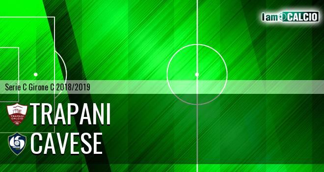 Trapani - Cavese 2-2. Cronaca Diretta 24/02/2019