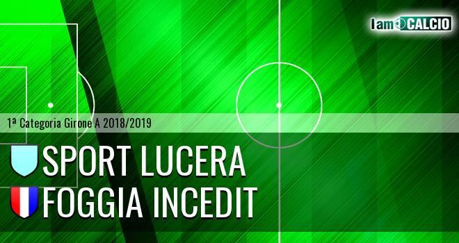Sport Lucera - Foggia Incedit