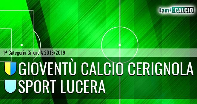 Gioventù Calcio Cerignola - Sport Lucera