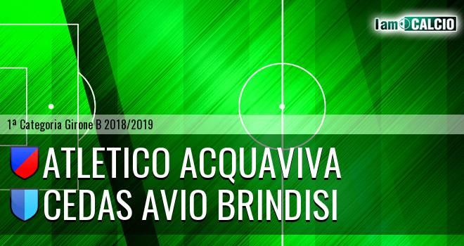 Atletico Acquaviva - Cedas Avio Brindisi