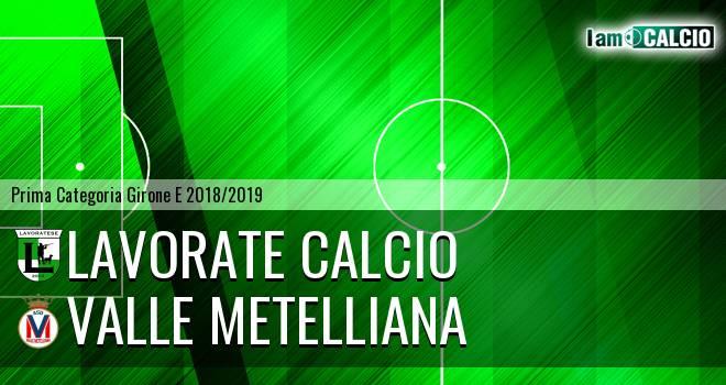Lavorate Calcio - Valle Metelliana
