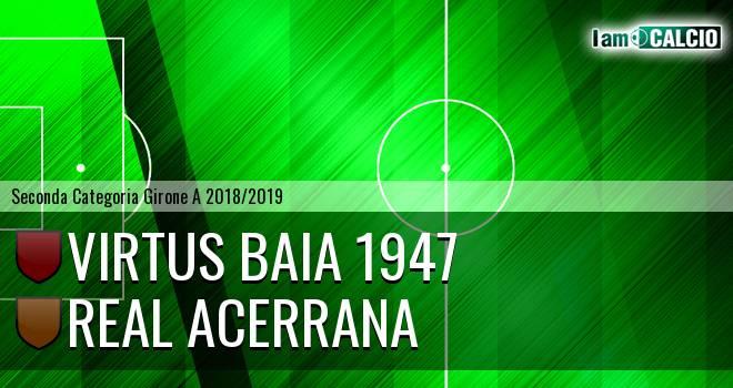 Virtus Baia 1947 - Real Acerrana
