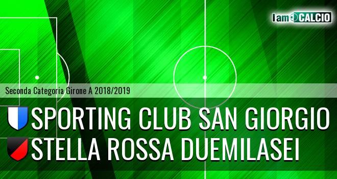 Sporting Club San Giorgio - Stella Rossa Duemilasei