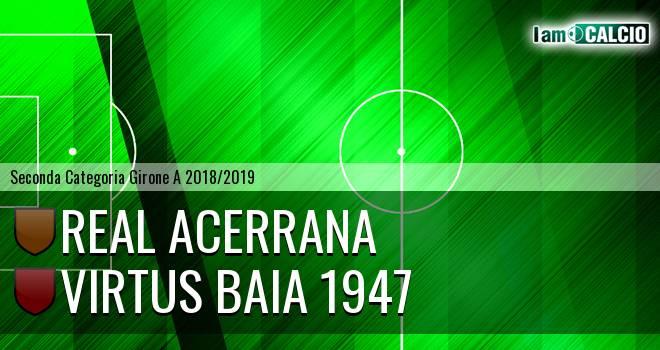Real Acerrana - Virtus Baia 1947