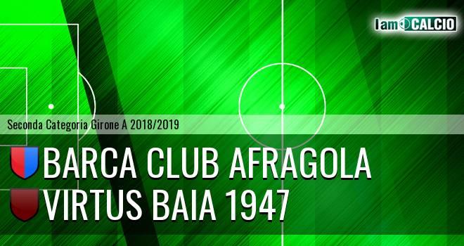 Barca Club Afragola - Virtus Baia 1947