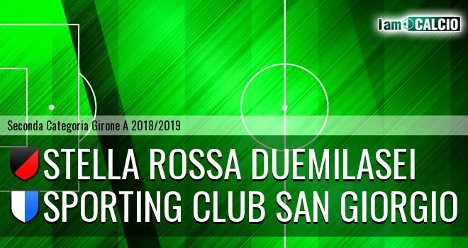 Stella Rossa Duemilasei - Sporting Club San Giorgio