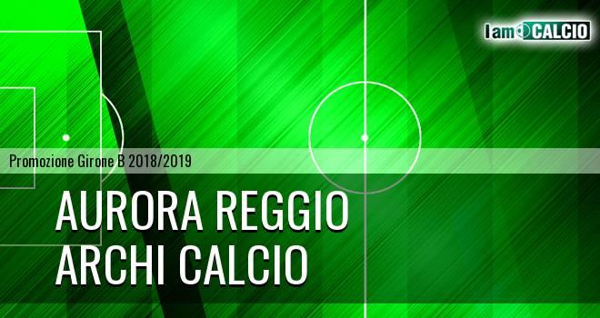 Aurora Reggio - Archi Calcio