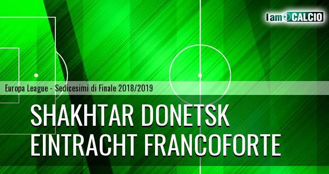 Shakhtar Donetsk - Eintracht Francoforte